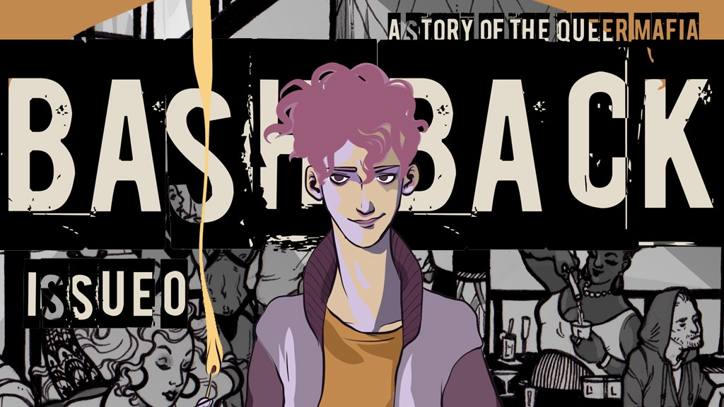 BASH BACK - the Queer Mafia Thriller - Issue 0 project video thumbnail