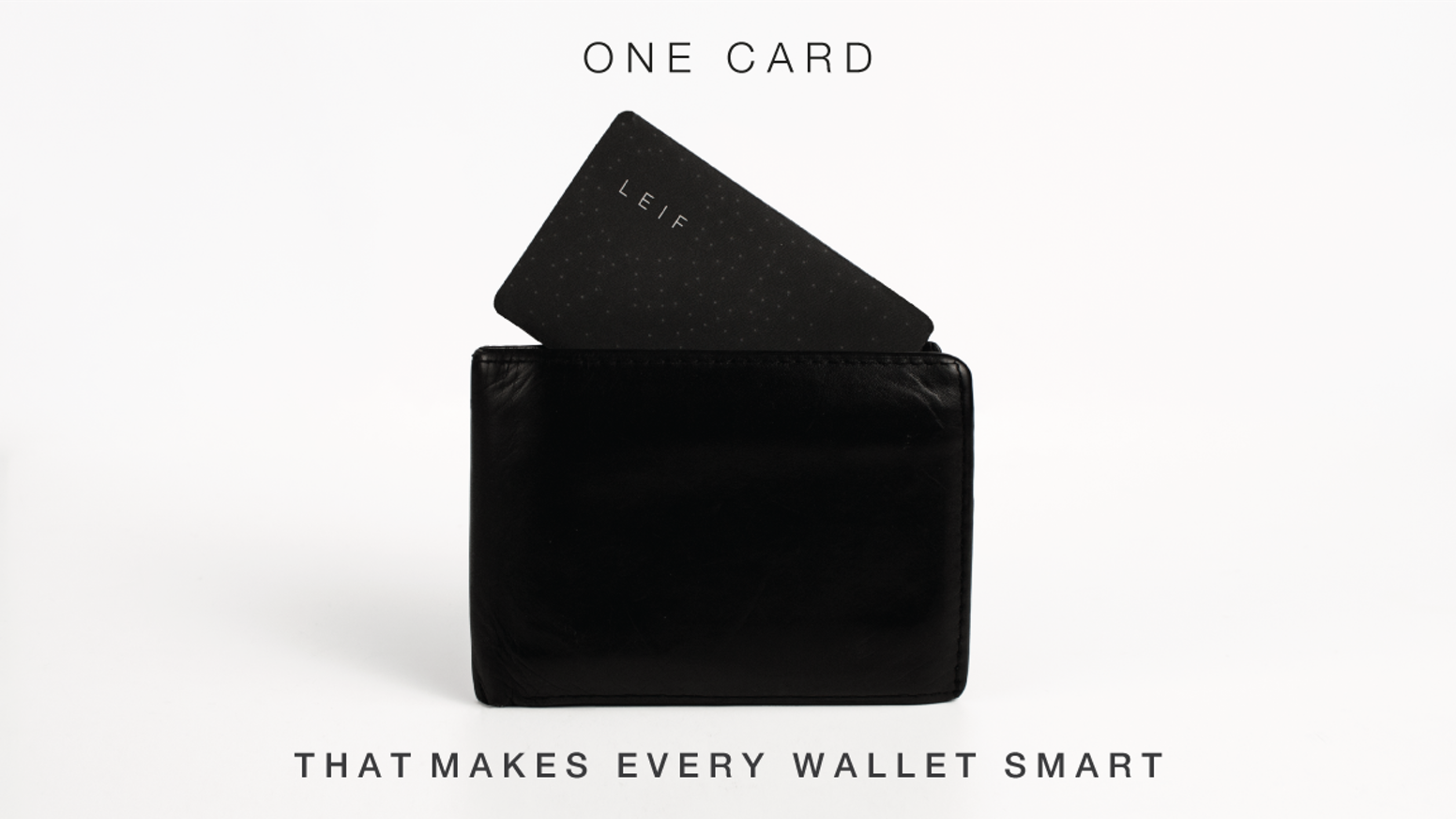 You have a wallet: LEIF makes it smart. The world's thinnest tracking device, theft preventer, and wallet finder.