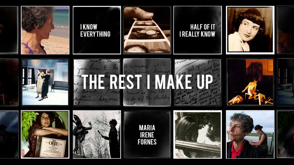 THE REST I MAKE UP: Maria Irene Fornes project video thumbnail