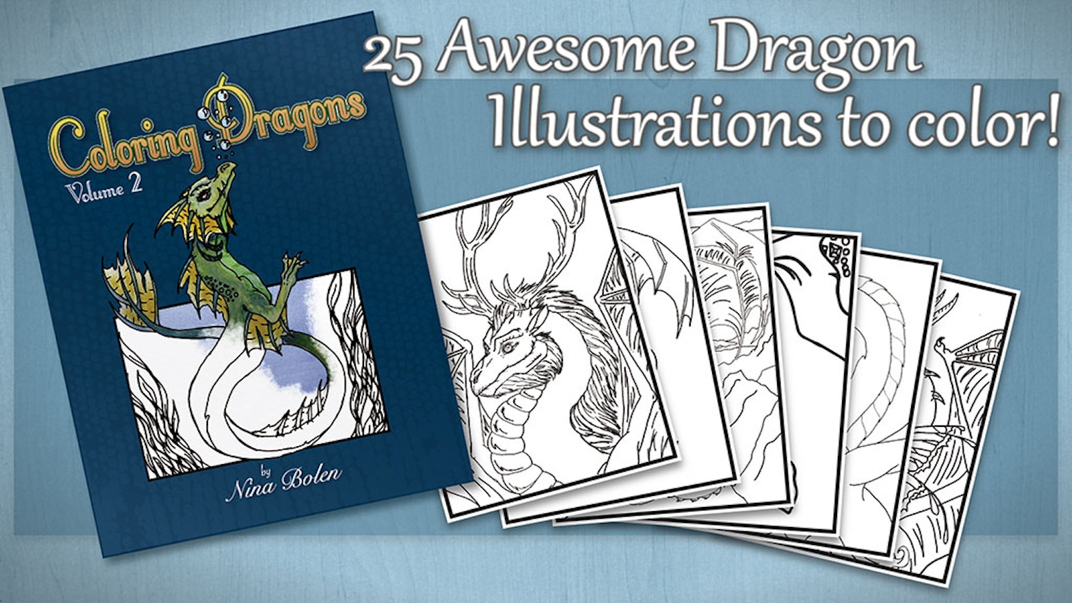 A fantasy themed coloring book for all ages. Featuring dragons & their friends. Artwork by whimsical fantasy artist Nina Bolen