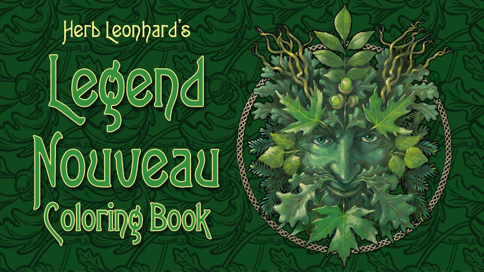 Legend Nouveau Coloring Book by Herb Leonhard — Kickstarter