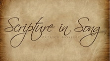 Scripture in Song: an album of scripture set to music