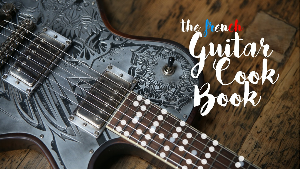 the french Guitar Cook Book : a modern guitar cheatsheet project video thumbnail
