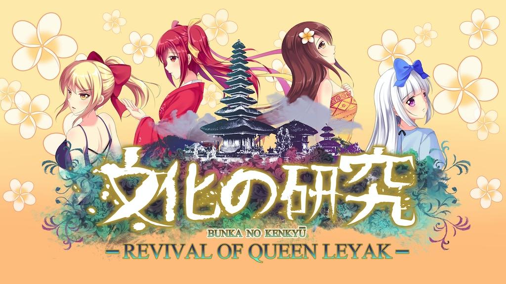 Bunka no Kenkyū - Revival of Queen Leyak - project video thumbnail