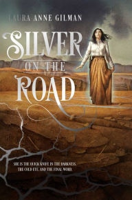 """Silver on the Road"" by Laura Anne Gilman"