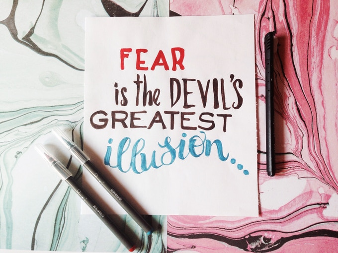 OPTION D : fear is the devil's greatest illusion