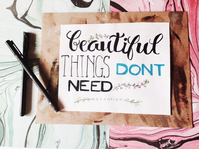 OPTION E : beautiful things don't need attention