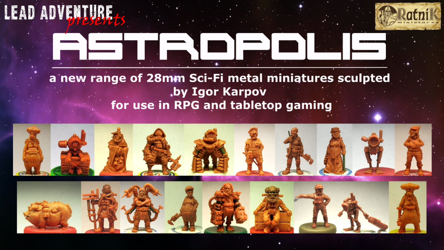 a new range of  28mm scale Sci-Fi miniatures from Lead Adventure Miniatures for use in RPG and tabletop games, sculpted by Igor Karpov