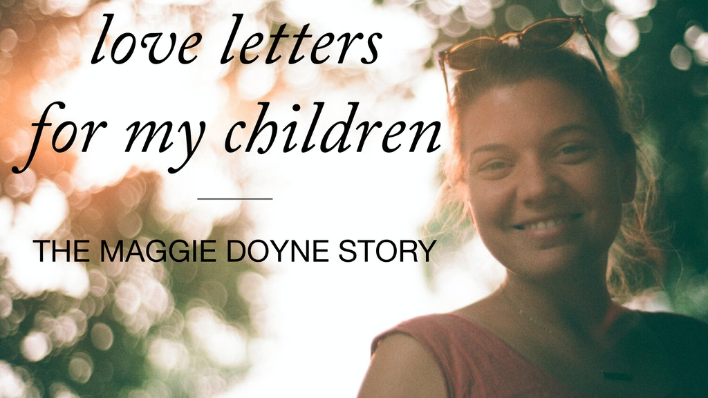 Love Letters for My Children - The Maggie Doyne Documentary. project video thumbnail