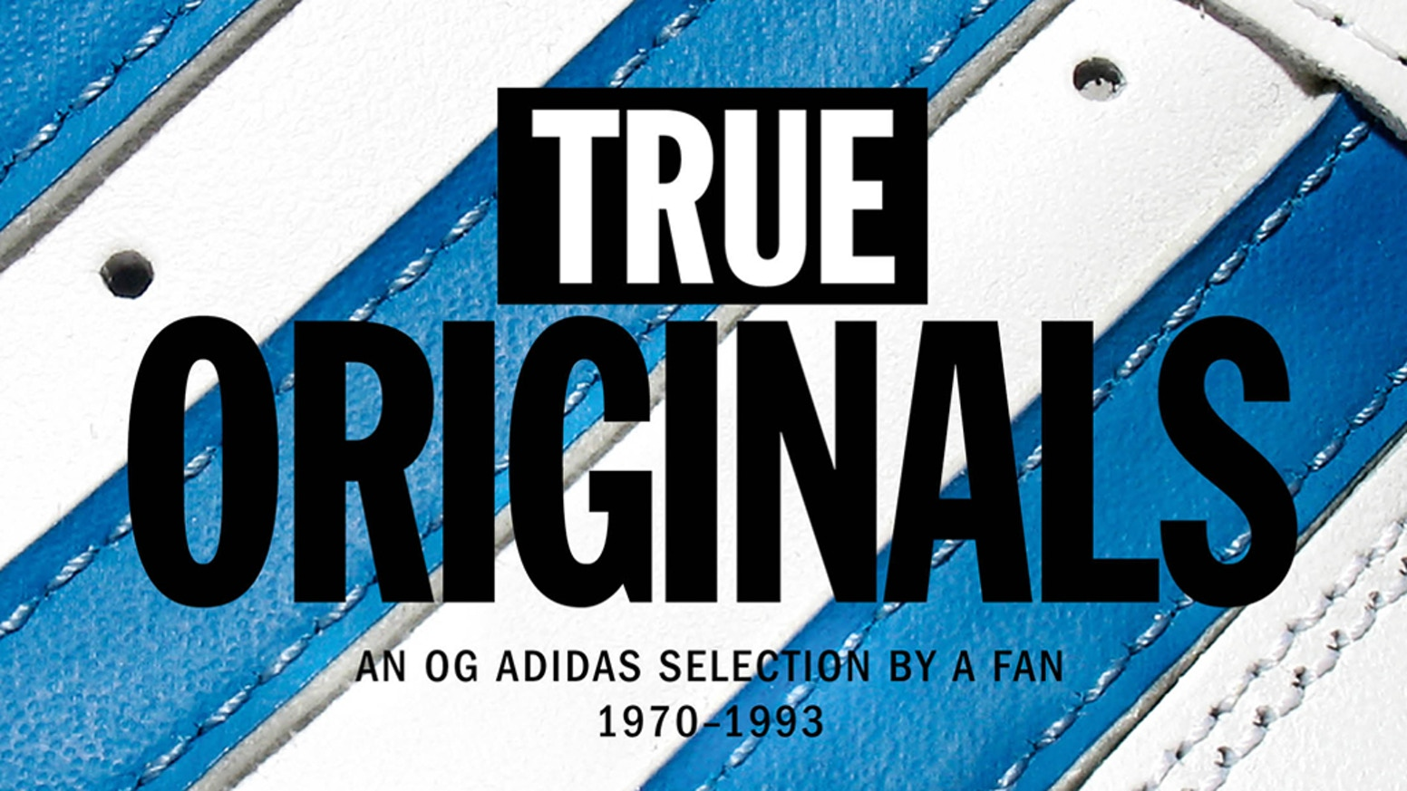 on sale 7438d f3c48 TRUE ORIGINALS. A fan tribute to the original adidas ...
