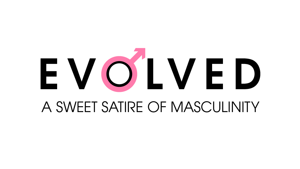 Evolved: A Sweet Satire of Masculinity project video thumbnail