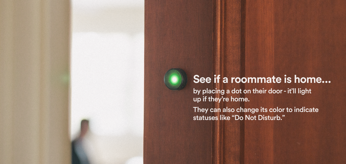 Dot can make you a more courteous roommate.