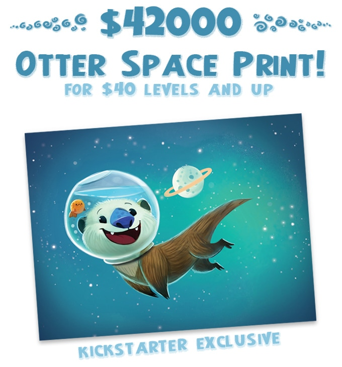 Each backer at the 40 hydrangea level or 40 hippo griff level and above will receive this 9 x 12 inch kickstarter exclusive print of otter space