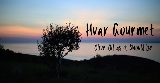 Hvar Gourmet: Olive Oil as it Should Be