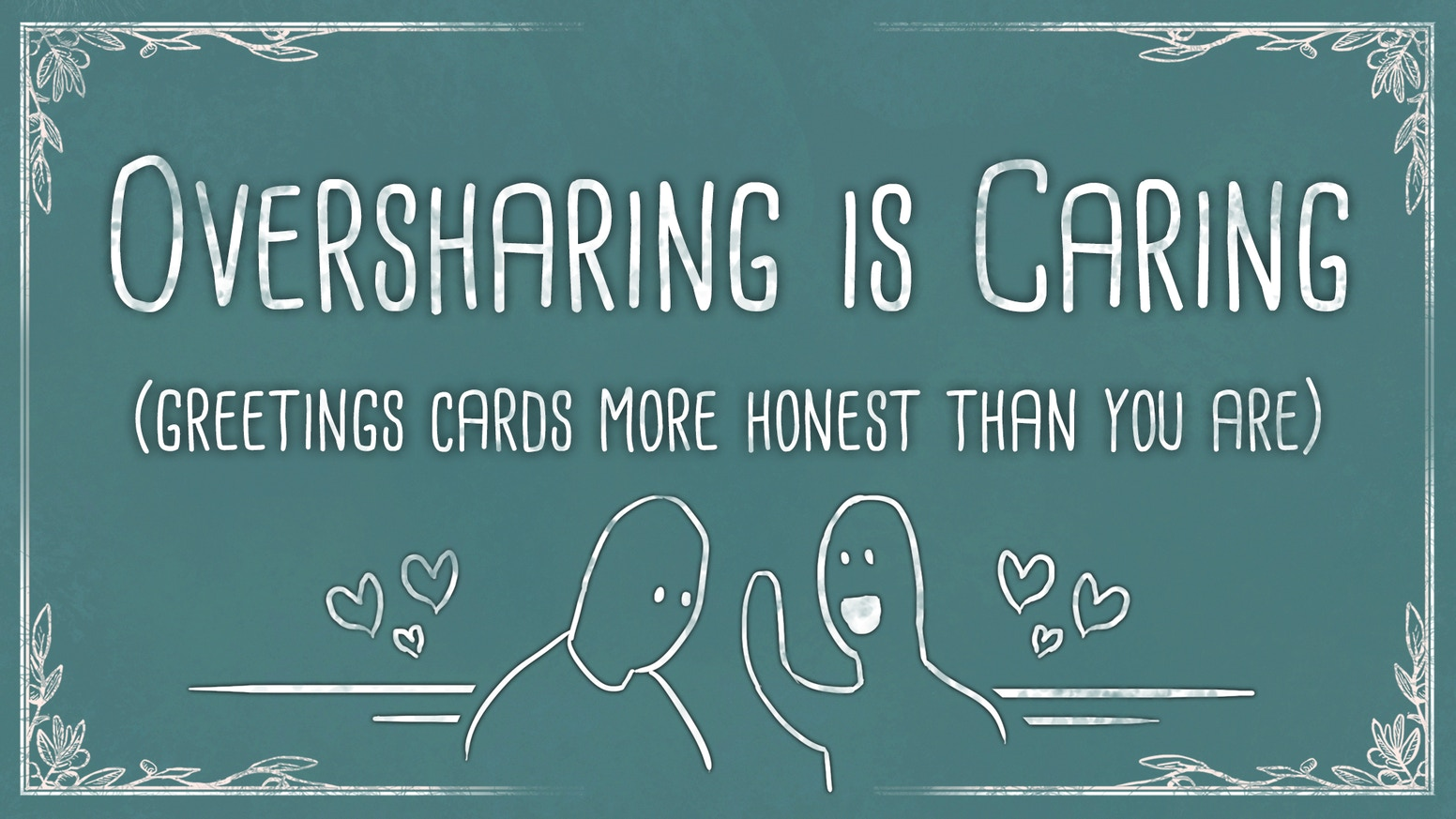 Oversharing is caring greetings cards more honest than you by greetings cards that speak your mind perfect for friends who are close enough to get kristyandbryce Choice Image
