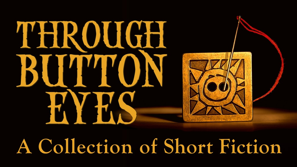 Through Button Eyes - A Collection of Short Fiction project video thumbnail
