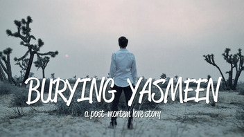 BURYING YASMEEN: a Post-Mortem Love Story