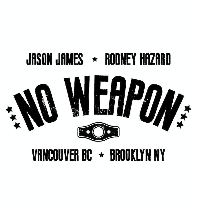 """Jason James x Rodney Hazard """"No Weapon"""" Design"""