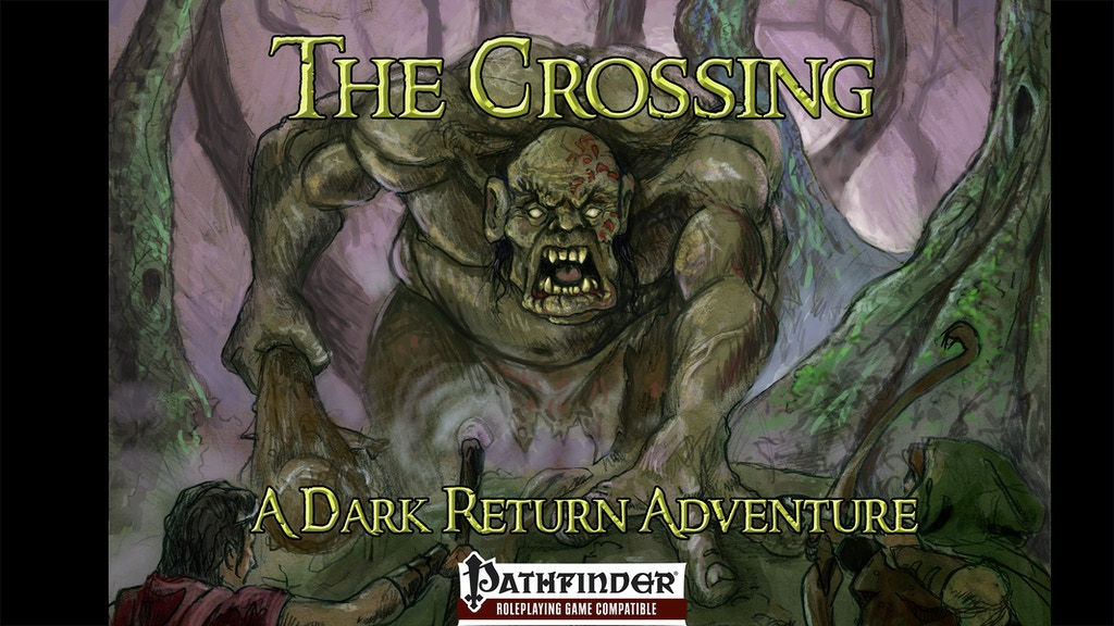 The Crossing - An RPG Adventure for Pathfinder, 5E, and SB project video thumbnail