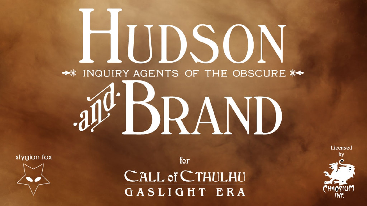 Hudson & Brand is a Call of Cthulhu book for the Gaslight era and details a ready-made anti-Cthulhu Mythos Victorian organisation.