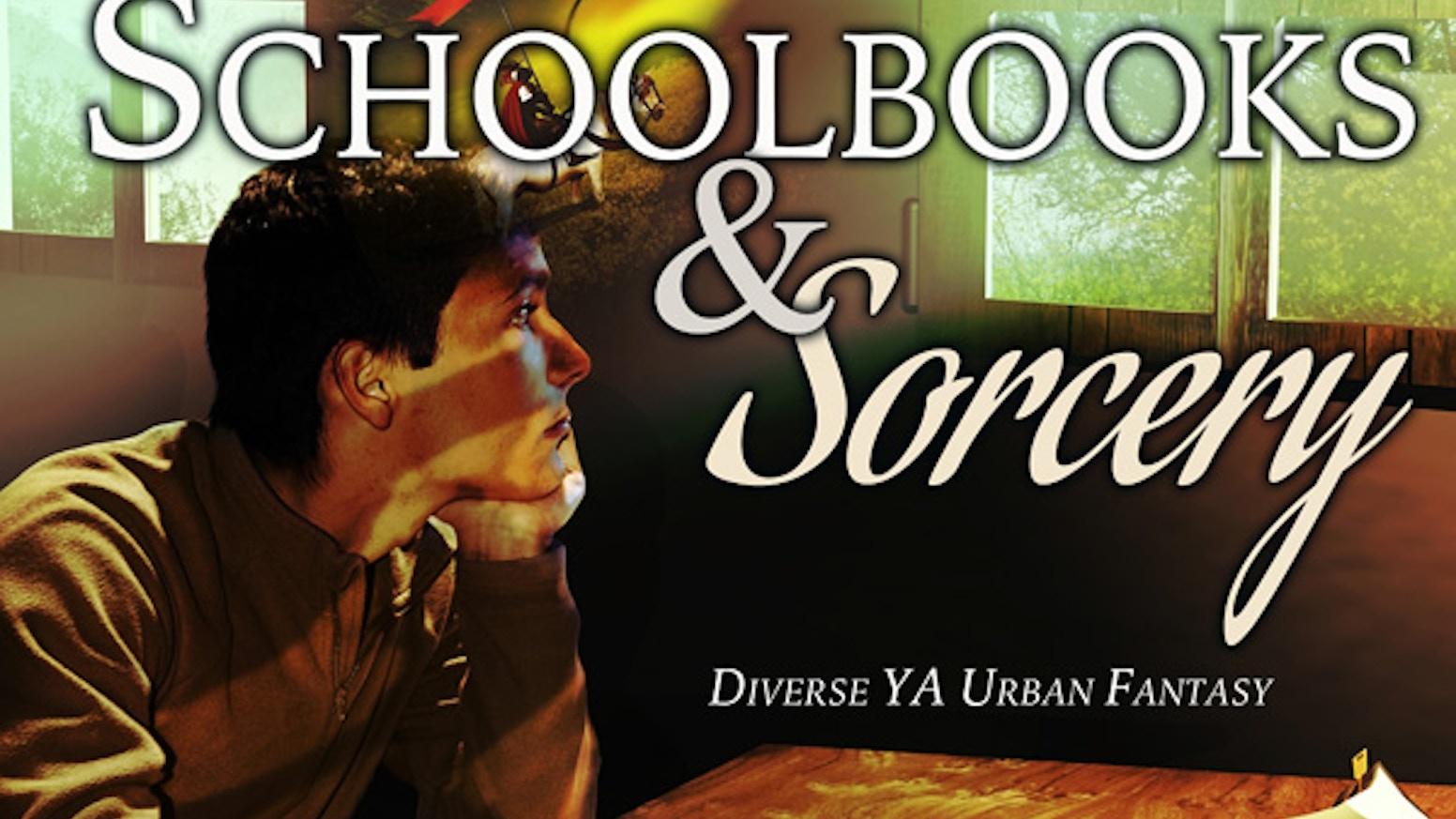 Schoolbooks & Sorcery - LGBTQ-Inclusive YA Anthology by
