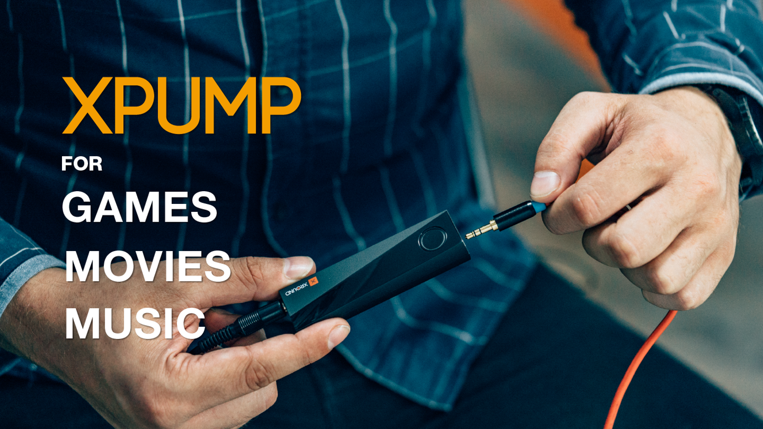 XPUMP unleashes immersive sound with the touch of your fingertips. Hear the difference.