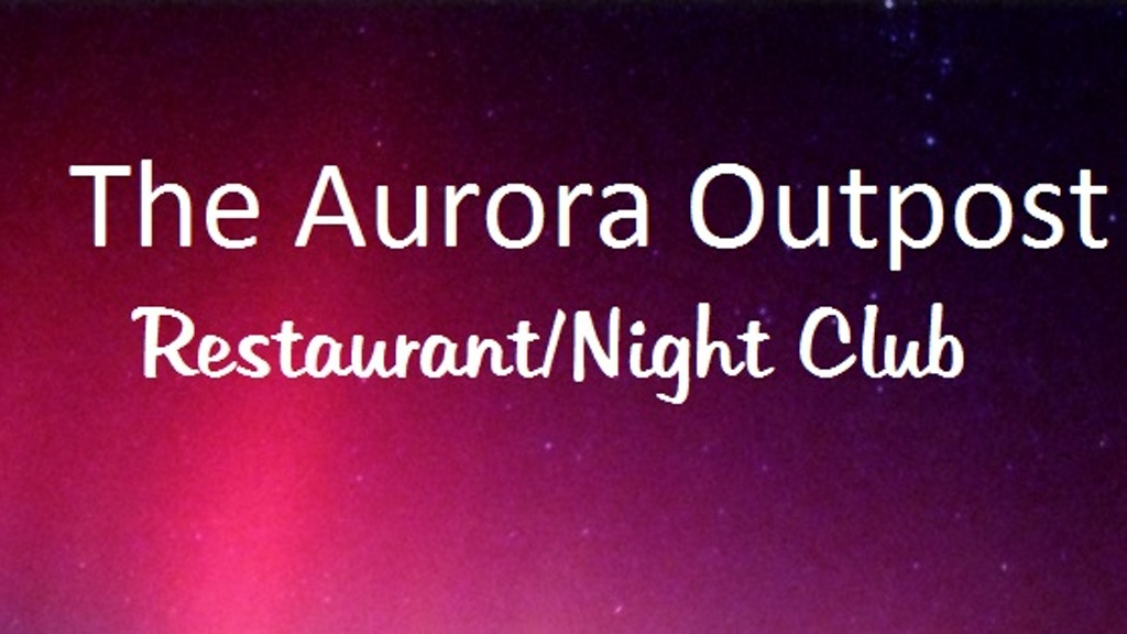 Project image for The Aurora Outpost Restaurant/NightClub