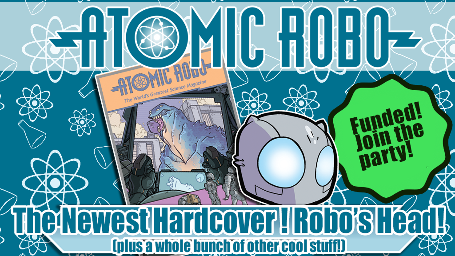 A super fancy hardcover edition of ATOMIC ROBO AND THE RING OF FIRE. Plus the plush head of a robot and a bad guy Field Manual!