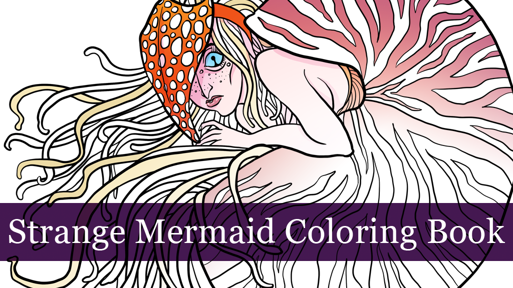 Strange Mermaid Coloring Book by Megan Rose Gedris — Kickstarter