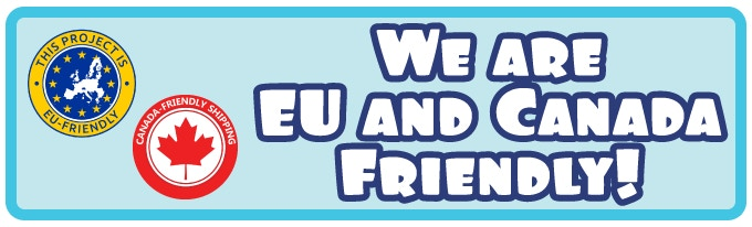 We are EU and Canada Friendly!