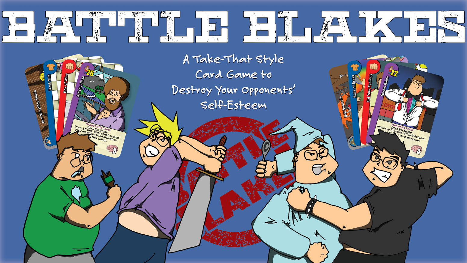 Battle Blakes is a take-that conflict card game with two different attack types and a goal to destroy your opponents' Self-Esteem.