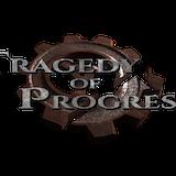 Tragedy of Progress