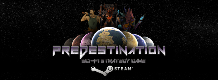 Brain and Nerd's indie 4X space strategy game Predestination was Kickstarted by you. Now you can find us on Steam!