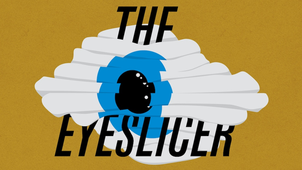 The Eyeslicer Season One project video thumbnail