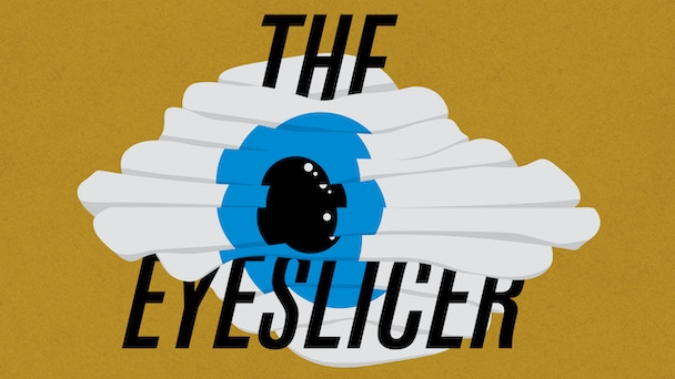The Eyeslicer Season One