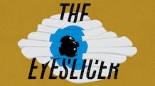 The Eyeslicer Season One