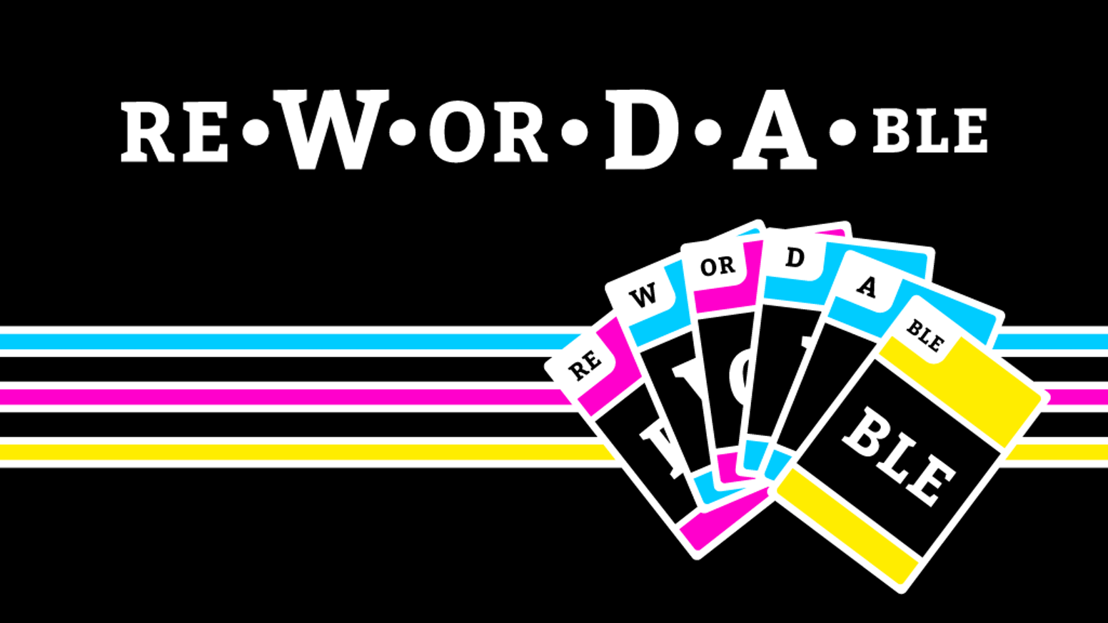 Rewordable is a uniquely fragmented word-building card game, designed for making longer, quicker, and more colorful words.
