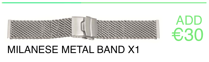 If you want to get also a Milanese strap you just have to add 30€ to the amount of the pledge selected. Do not worry, we will note it and we will write down your preference.