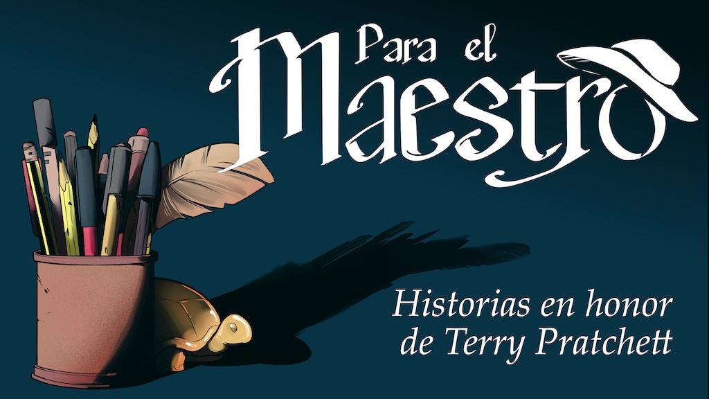 Para el Maestro: Homenaje a Terry Pratchett project video thumbnail