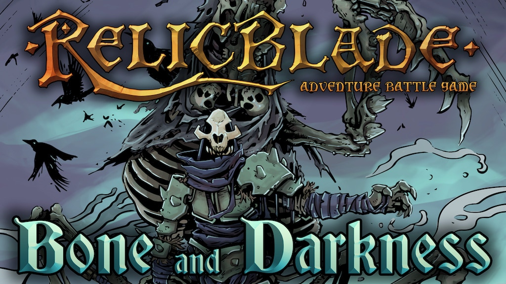 Relicblade: Bone and Darkness Fantasy Miniatures Game project video thumbnail