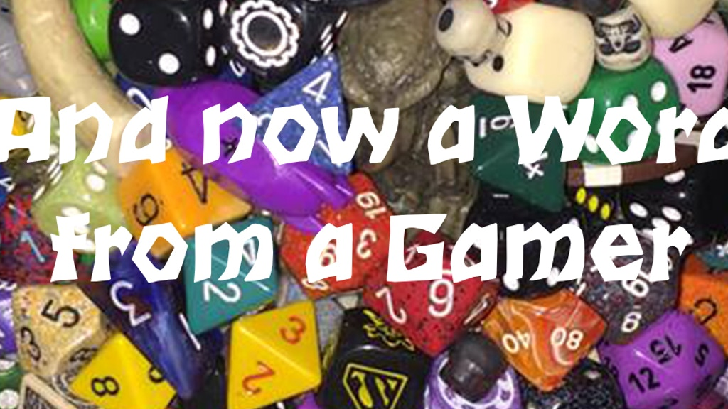 And now a Word from a Gamer by Stephen Wollett — Kickstarter