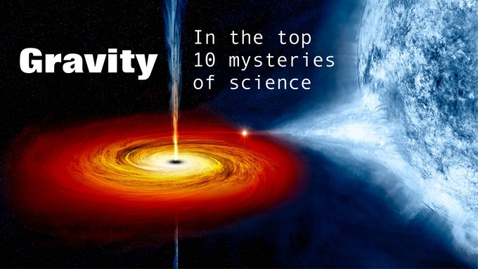 Gravity is in the top 10 mysteries of science