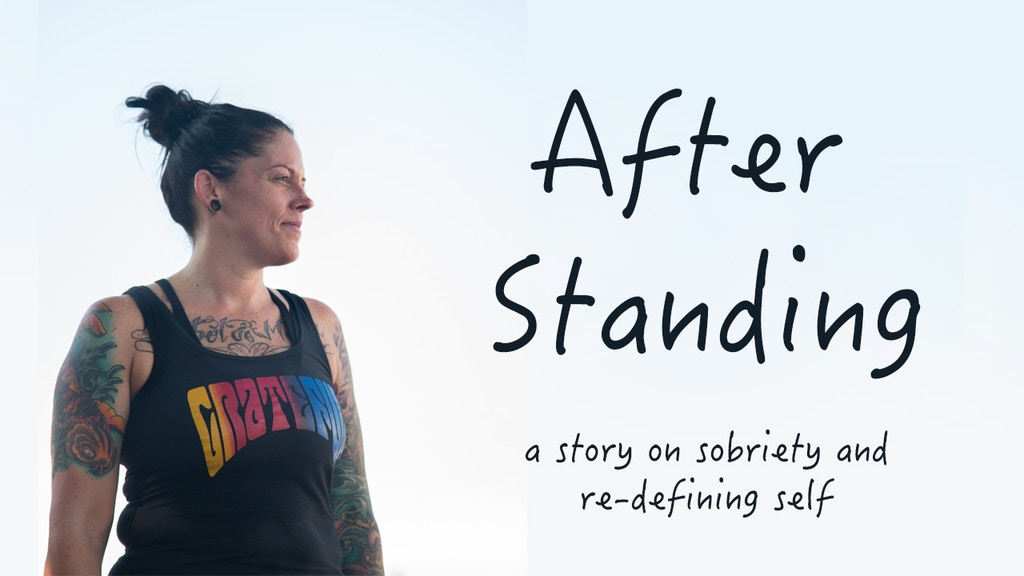 After Standing: A story on sobriety and redefining self project video thumbnail