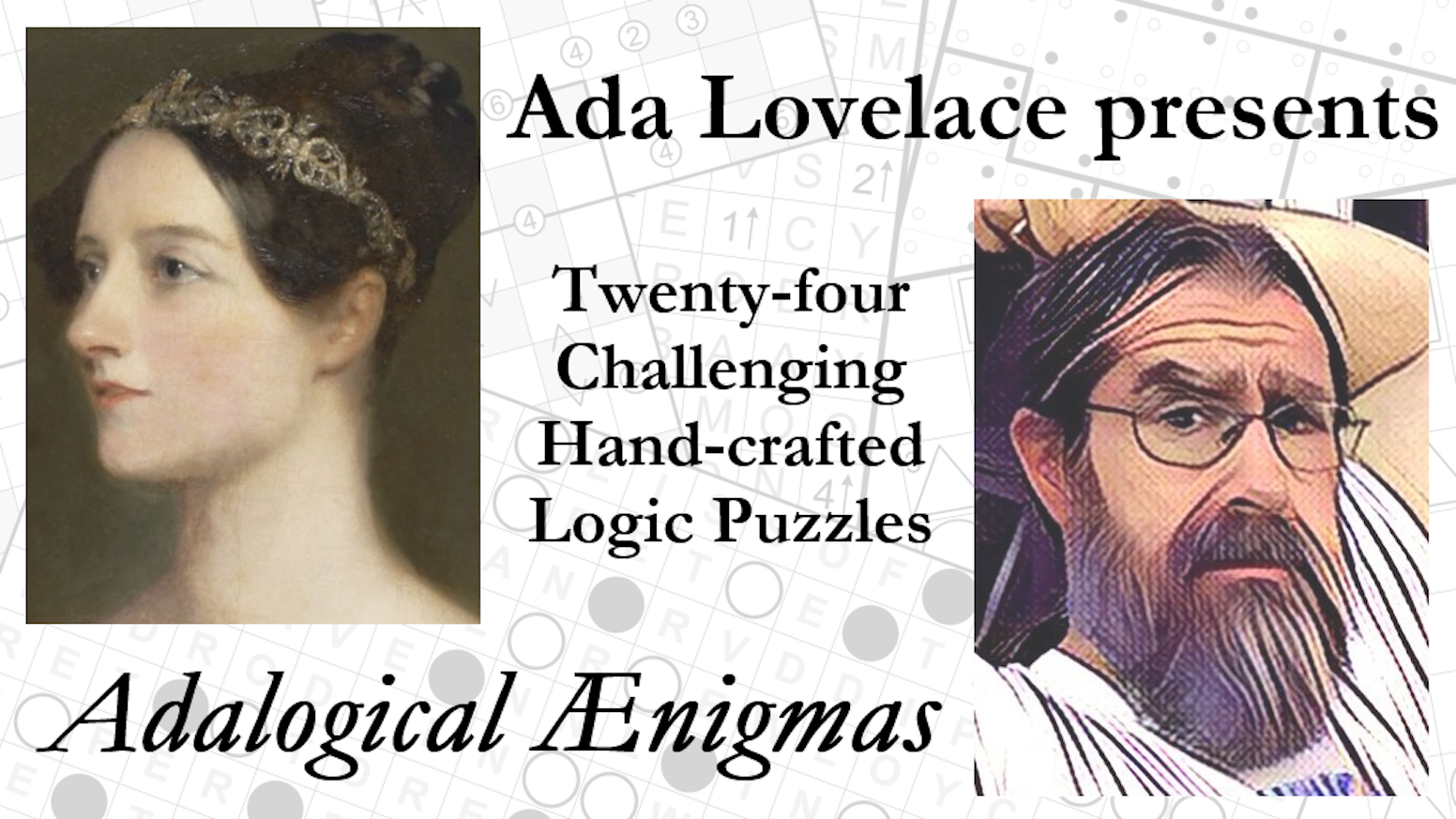 Countess Ada Lovelace brings you all of the challenging logic puzzles from the first two years of her Adalogical Ænigmas series!