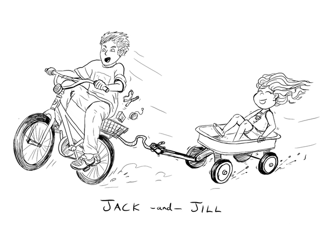 Jack and Jill went up the hill....