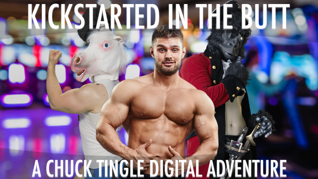 Kickstarted in the Butt: A Chuck Tingle Digital Adventure project video thumbnail