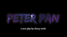 PETER PAN - a new play by Ebony Rattle