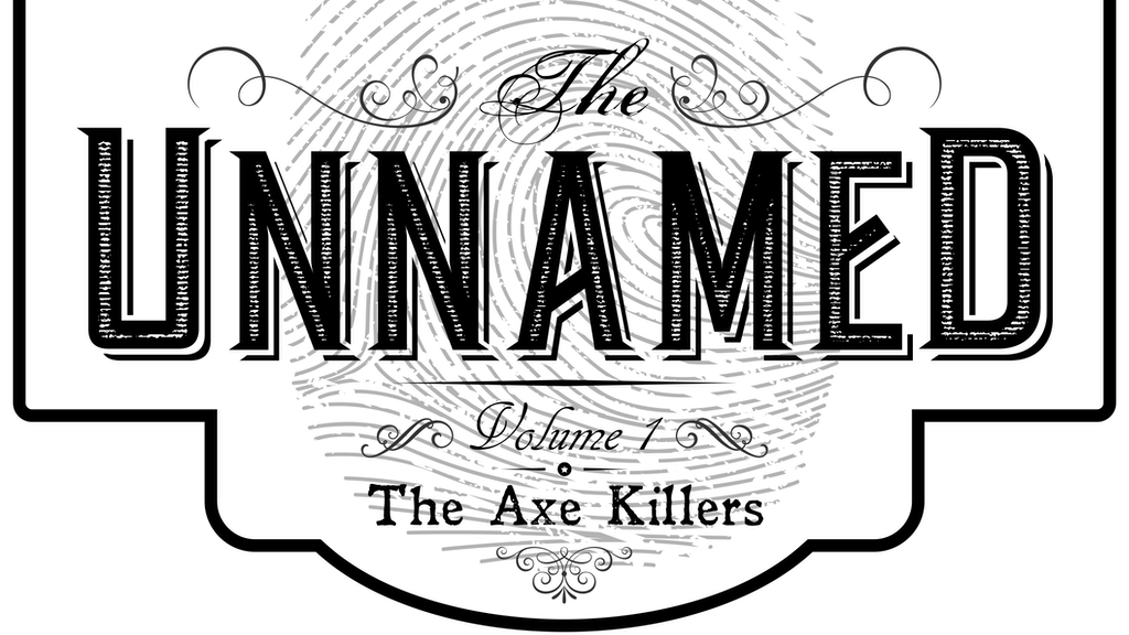 Project image for The Unnamed: Volume 1 - The Axe Killers