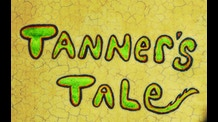 Tanner's Tale