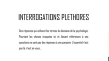INTERROGATIONS PLETHORES